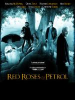 Red Roses and Petrol