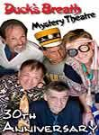 Duck's Breath Mystery Theatre: 30th Anniversary