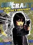 Traitor's Rhapsody: Gun Crazy