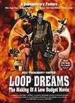 Loop Dreams: The Making of a Low Budget Movie