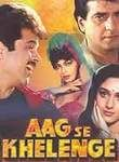 Image Result For Aag Se Khelenge Full Movie