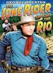 The Lone Rider Crosses the Rio