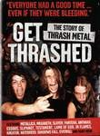 Get Thrashed (The Story of Thrash Metal)