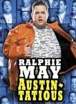Ralphie May: Austin-tatious