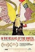 In the Realms of the Unreal - The Mystery of Henry Darger