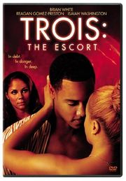 Trois 3: The Escort