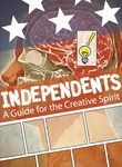 Independents: A Guide for the Creative Spirit