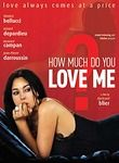 How Much Do You Love Me? Poster