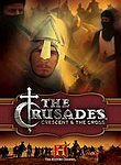 Crusades: Crescent & the Cross