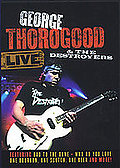 George Thorogood and the Destroyers - Live