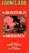Ironclads - The Monitor & the Merrimac