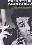 Jack Kerouac: What Happened to Kerouac?