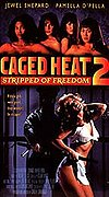 Caged Heat 2 - Stripped of Freedom