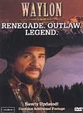 Waylon Jennings: Renegade. Outlaw. Legend.