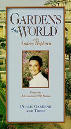 Gardens of the World With Audrey Hepburn: Public Gardens and Trees