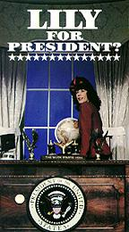 Lily Tomlin - Lily for President?