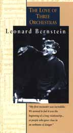 Leonard Bernstein - The Love of Three Orchestras