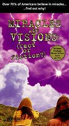 Miracles and Visions: (Fact or Fiction?)