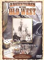 Adventures of the Old West - Texas Cowboys and The Trails Drives