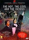 Hot, the Cool and the Vicious