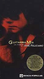 Guitarra Mia - A Tribute To Jose Feliciano
