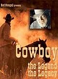 Cowboy - The Legend, the Legacy