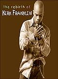 Kirk Franklin - Rebirth Of Kirk Franklin