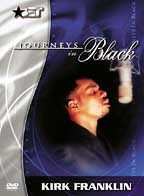 Journeys in Black: Kirk Franklin