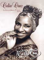 Celia Cruz - An Extraordinary Woman...Con Azucar!