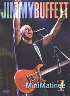 Jimmy Buffett - Mini Matinee #1
