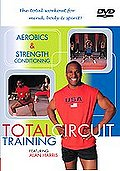 Total Circuit Training: Aerobics and Strength Conditioning