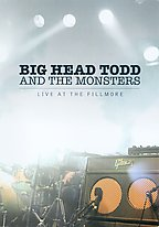 Big Head Todd and the Monsters - Live at the Fillmore