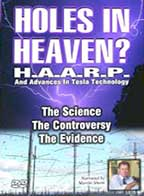 Holes in Heaven: HAARP and Advances in Tesla Technology