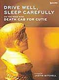 Drive Well, Sleep Carefully - On the Road with Death Cab For Cutie