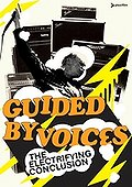 Guided by Voices - The Electrifying Conclusion: The Final Guided by Voices Concert
