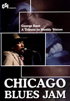Chicago Blues Jam - George Baze: A Tribute to Muddy Waters