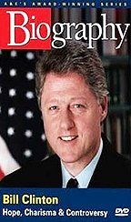 Biography: Bill Clinton: Hope, Charisma, Controversy