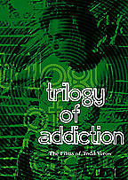 Trilogy of Addiction