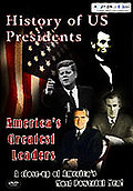 History Of U.S. Presidents: America's Greatest Leaders