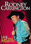Rodney Carrington - Live at the Majestic