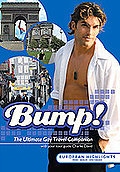 Bump! The Ultimate Gay Travel Companion - European Highlights