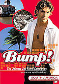 Bump! The Ultimate Gay Travel Companion - South America