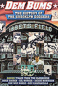 Baseball - Dem Bums: The History of the Brooklyn Dodgers