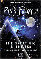 Pink Floyd: The Great Gig In The Sky - The Album by Album Guide