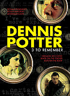 Dennis Potter - 3 to Remember