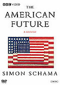 Simon Schama's The American Future - A History