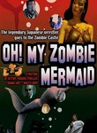 Oh! My Zombie Mermaid