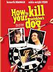 How to Kill Your Neighbor's Dog (Mad Dogs & Englishmen)