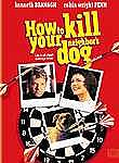 How to Kill Your Neighbor&#039;s Dog Poster