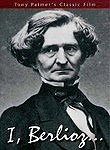 Tony Palmer's Classic Film About Hector Berlioz: I, Berlioz